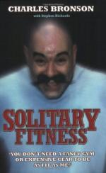 Чарльз Бронсон — «Фитнес в одиночной камере» (Solitary Fitness, 2007)